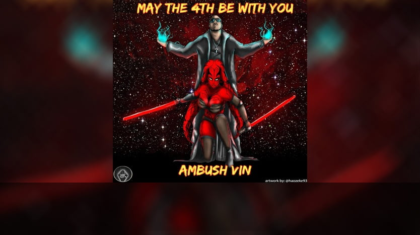 Ambush Vin - May the 4th